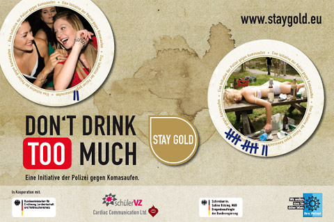 Don't drink too much - Stay Gold -Eine Initiative der Polizei